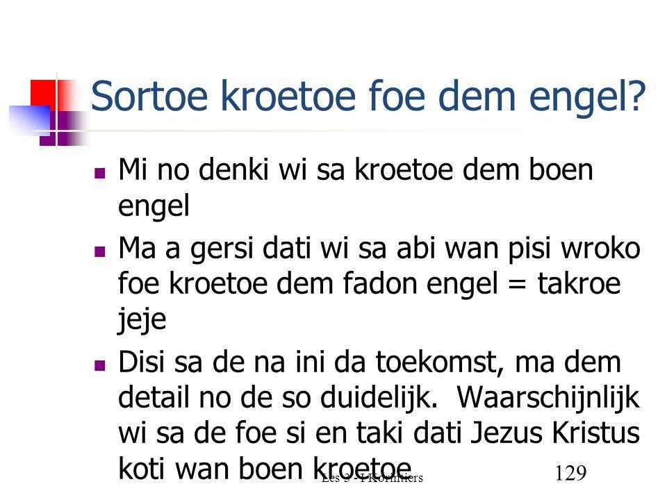 Les 3 - I Korintiers 129 Sortoe kroetoe foe dem engel.
