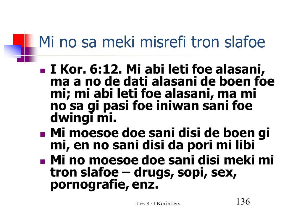Les 3 - I Korintiers 136 Mi no sa meki misrefi tron slafoe I Kor.