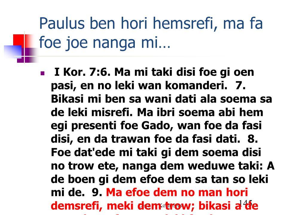 Les 3 - I Korintiers 145 Paulus ben hori hemsrefi, ma fa foe joe nanga mi… I Kor.