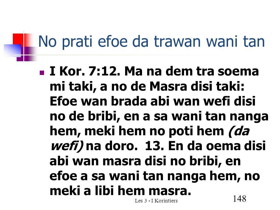 Les 3 - I Korintiers 148 No prati efoe da trawan wani tan I Kor.