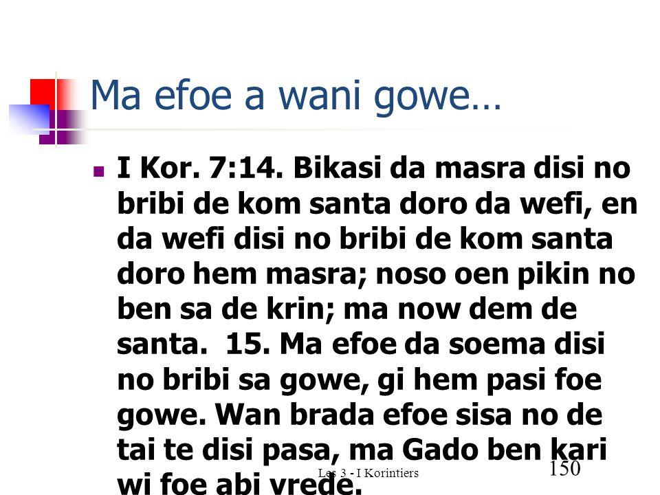 Les 3 - I Korintiers 150 Ma efoe a wani gowe… I Kor.