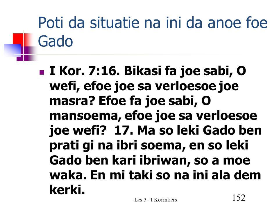 Les 3 - I Korintiers 152 Poti da situatie na ini da anoe foe Gado I Kor.