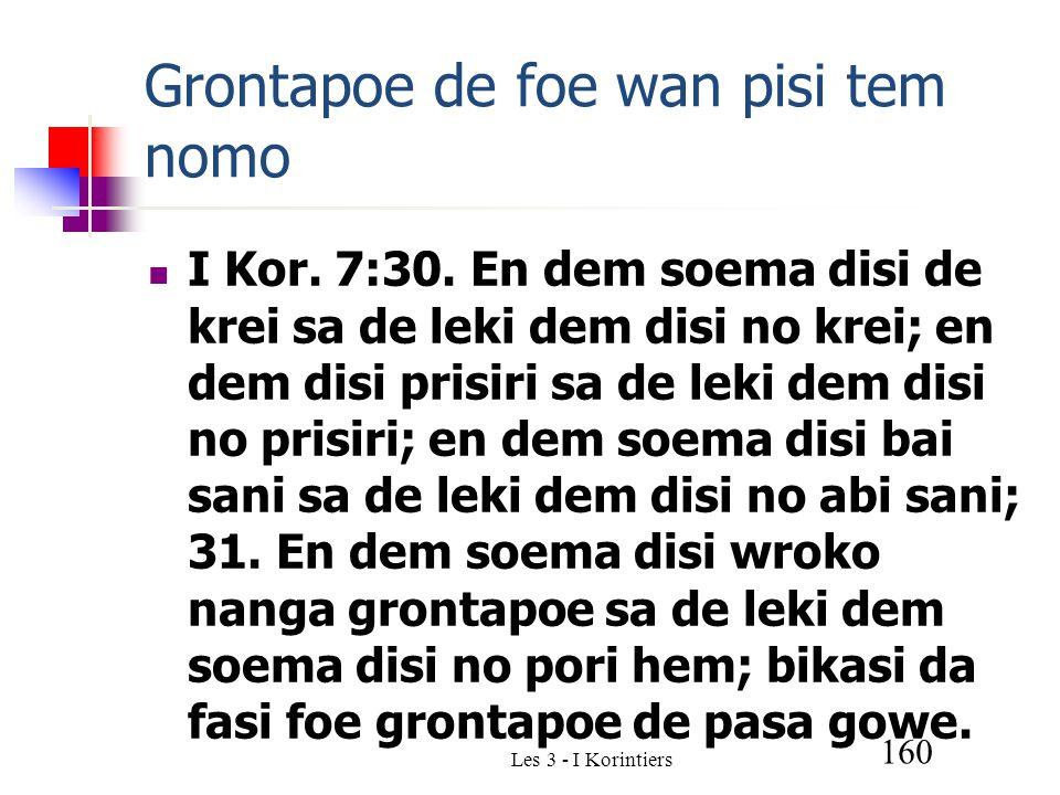 Les 3 - I Korintiers 160 Grontapoe de foe wan pisi tem nomo I Kor.