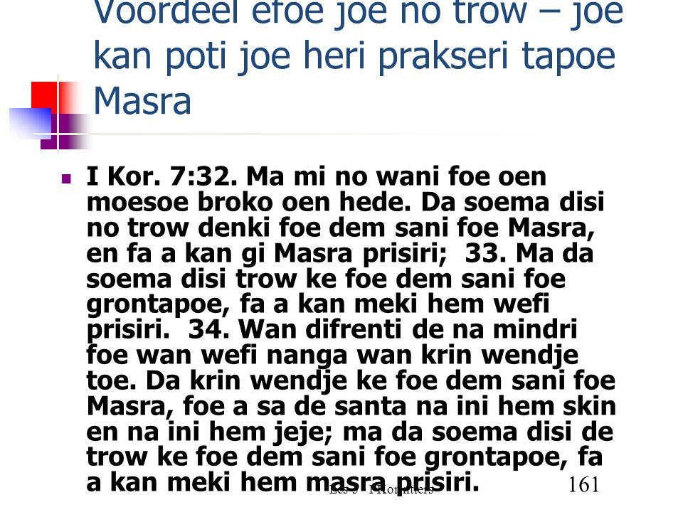 Les 3 - I Korintiers 161 Voordeel efoe joe no trow – joe kan poti joe heri prakseri tapoe Masra I Kor.