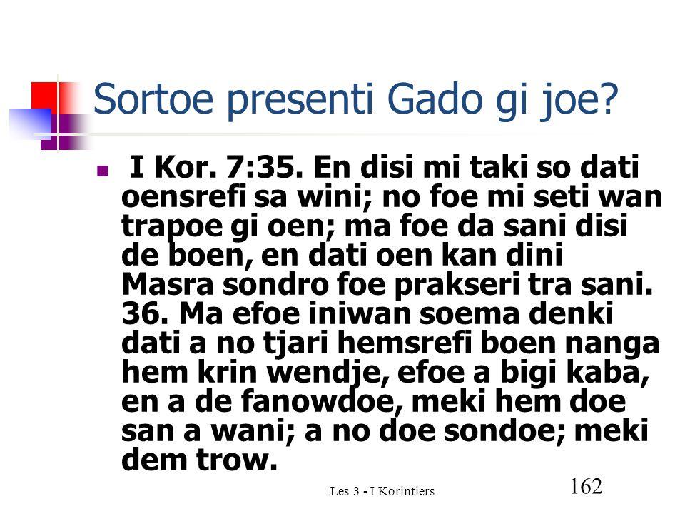 Les 3 - I Korintiers 162 Sortoe presenti Gado gi joe.
