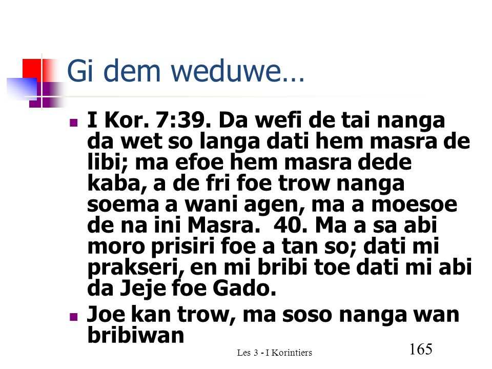 Les 3 - I Korintiers 165 Gi dem weduwe… I Kor. 7:39.