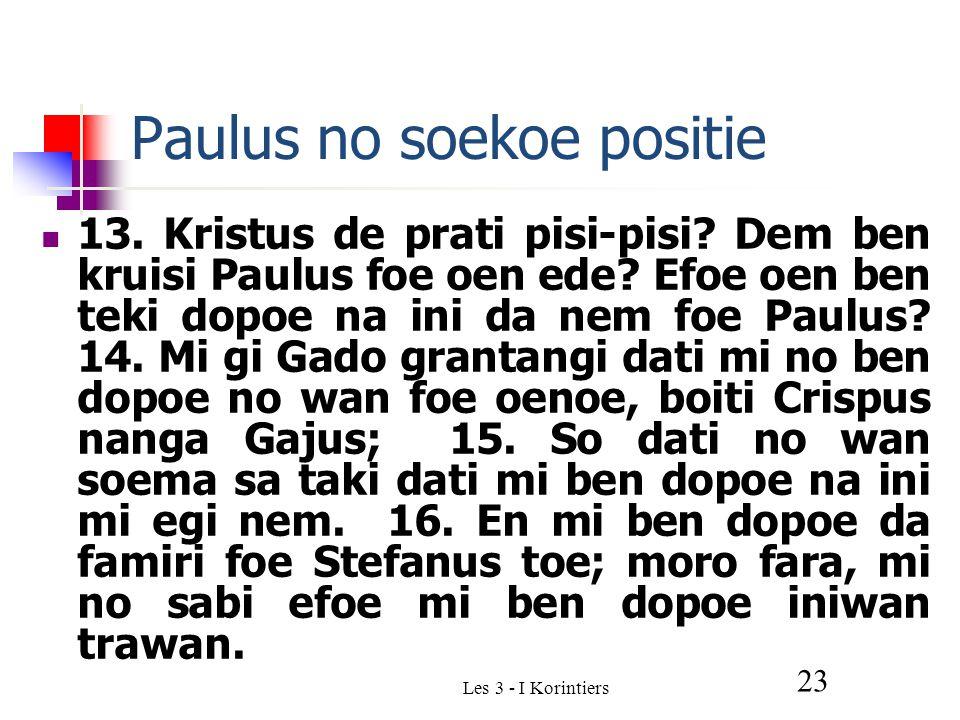 Les 3 - I Korintiers 23 Paulus no soekoe positie 13.