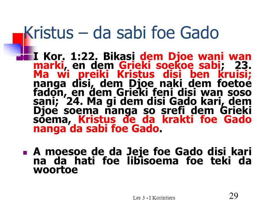 Les 3 - I Korintiers 29 Kristus – da sabi foe Gado I Kor.