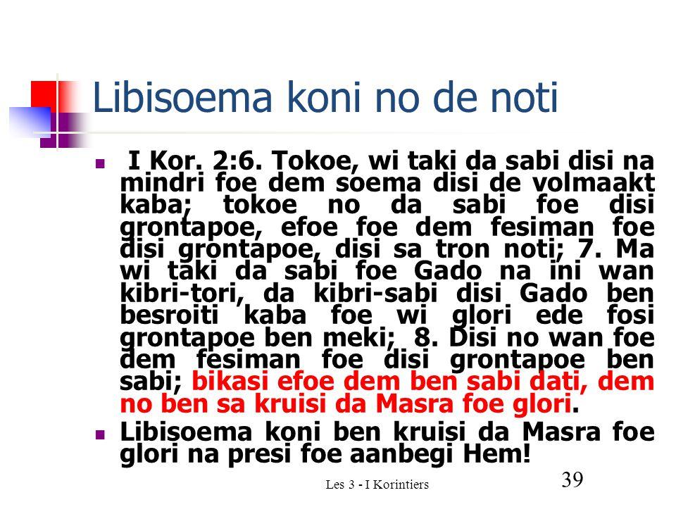 Les 3 - I Korintiers 39 Libisoema koni no de noti I Kor.