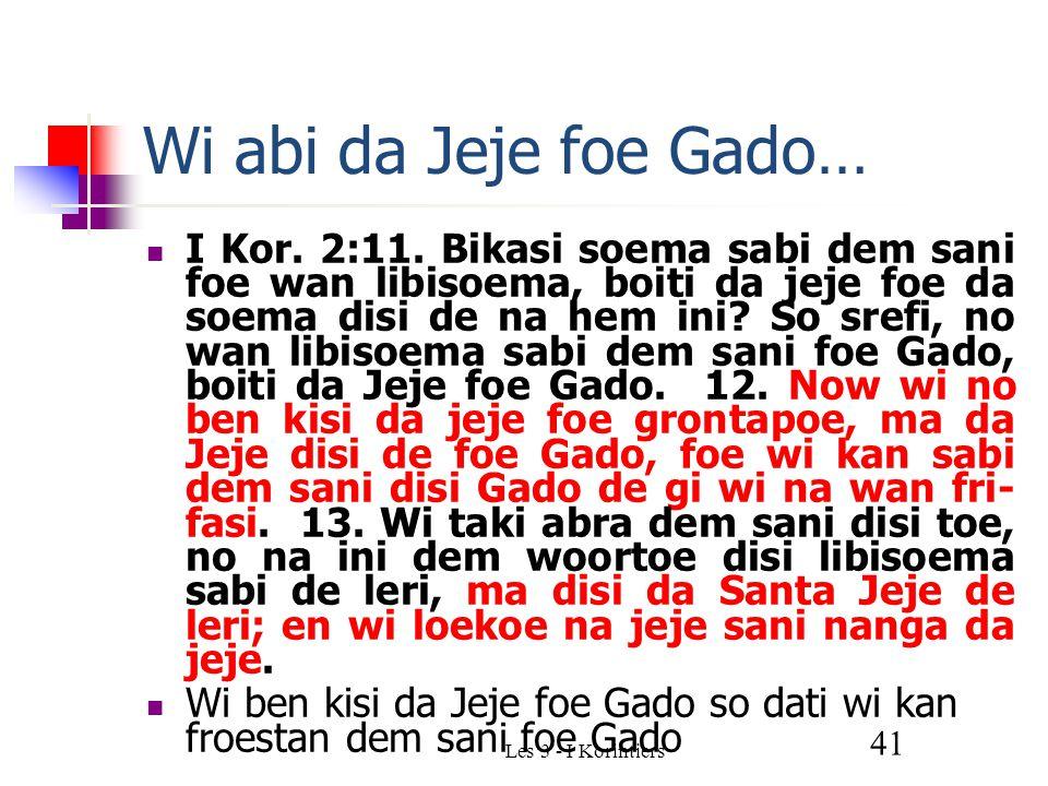 Les 3 - I Korintiers 41 Wi abi da Jeje foe Gado… I Kor.