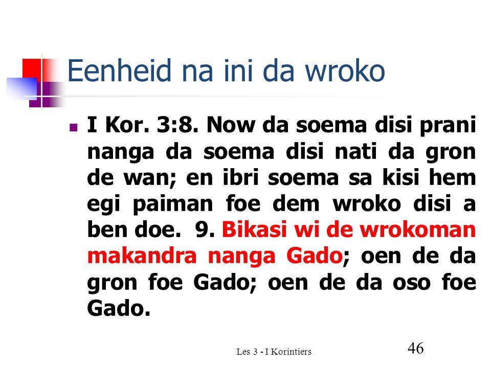 Les 3 - I Korintiers 46 Eenheid na ini da wroko I Kor.