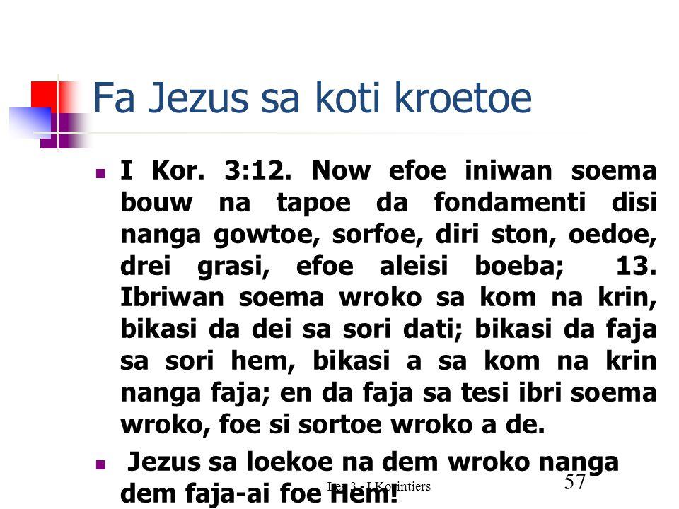 Les 3 - I Korintiers 57 Fa Jezus sa koti kroetoe I Kor.