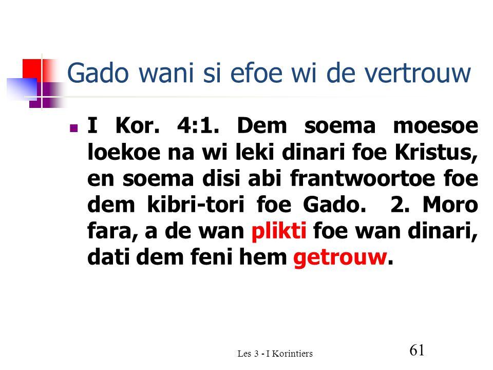 Les 3 - I Korintiers 61 Gado wani si efoe wi de vertrouw I Kor.
