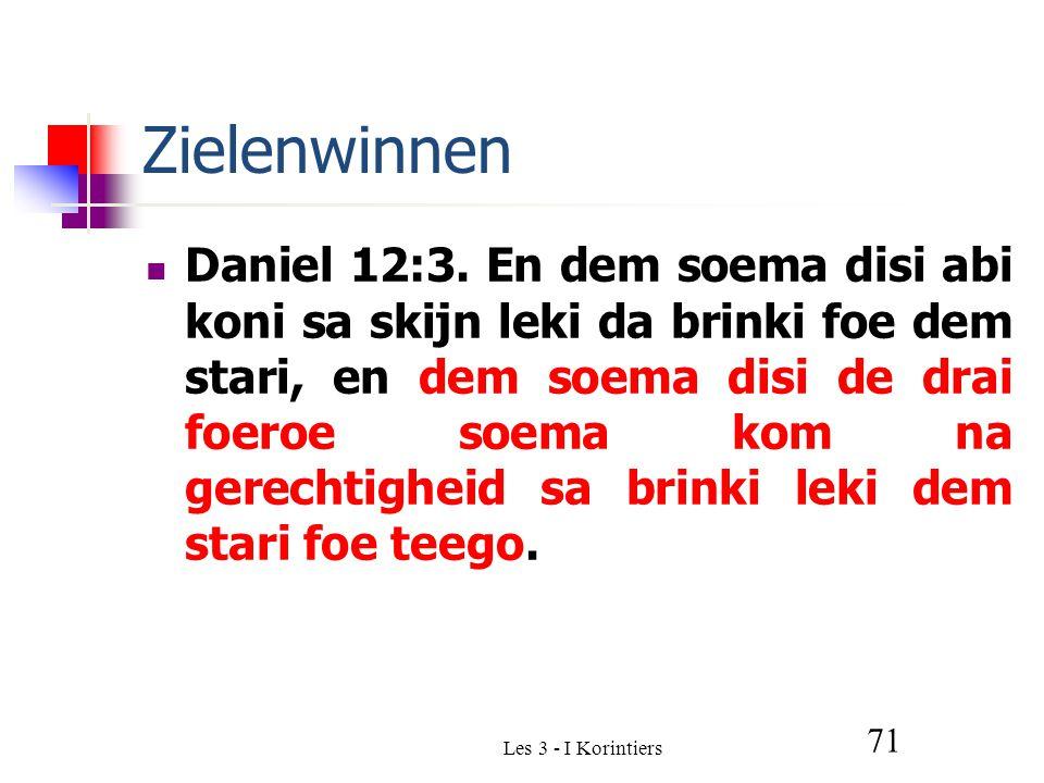 Les 3 - I Korintiers 71 Zielenwinnen Daniel 12:3.