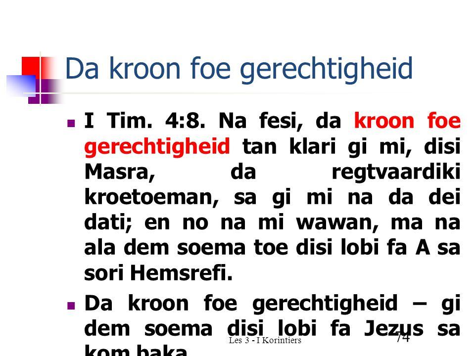 Les 3 - I Korintiers 74 Da kroon foe gerechtigheid I Tim.