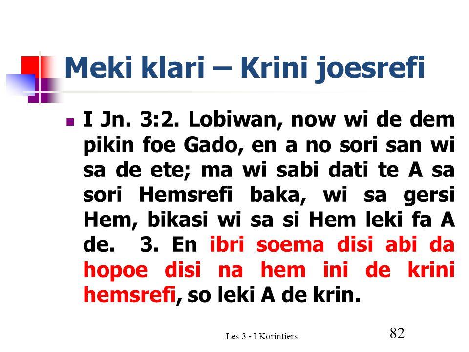 Les 3 - I Korintiers 82 Meki klari – Krini joesrefi I Jn.