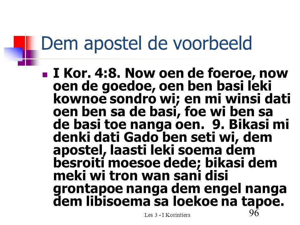 Les 3 - I Korintiers 96 Dem apostel de voorbeeld I Kor.