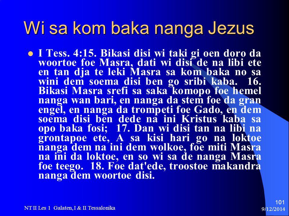 9/12/2014 NT II Les 1 Galaten, I & II Tessalonika 101 Wi sa kom baka nanga Jezus I Tess.