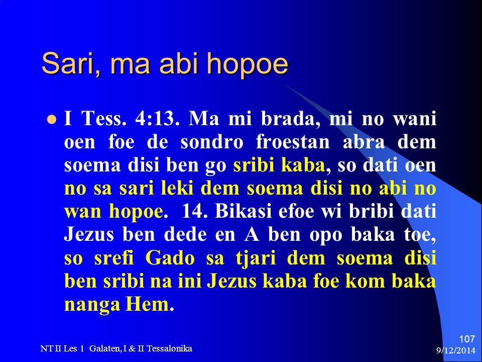 9/12/2014 NT II Les 1 Galaten, I & II Tessalonika 107 Sari, ma abi hopoe I Tess.