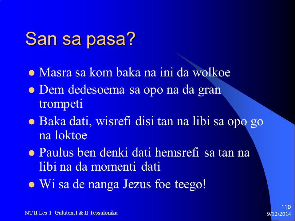 9/12/2014 NT II Les 1 Galaten, I & II Tessalonika 110 San sa pasa.