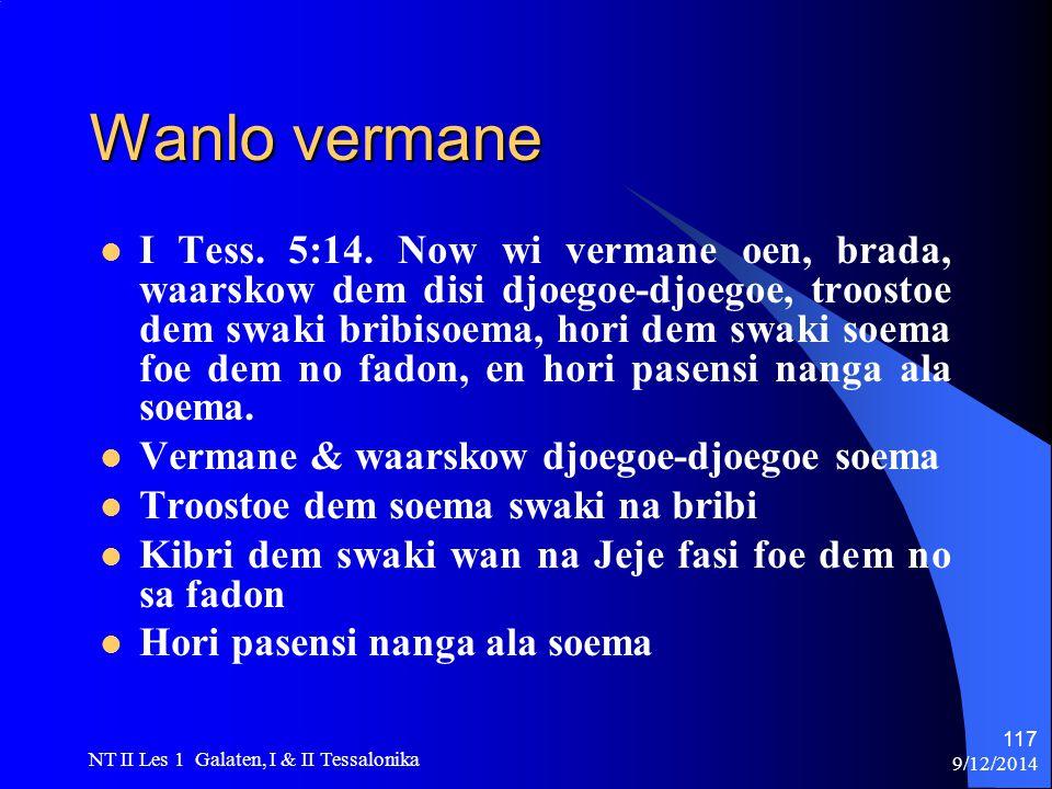 9/12/2014 NT II Les 1 Galaten, I & II Tessalonika 117 Wanlo vermane I Tess.