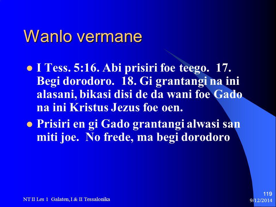 9/12/2014 NT II Les 1 Galaten, I & II Tessalonika 119 Wanlo vermane I Tess.