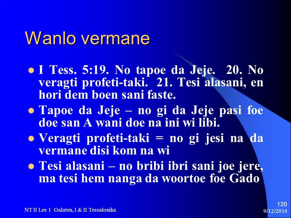 9/12/2014 NT II Les 1 Galaten, I & II Tessalonika 120 Wanlo vermane I Tess.