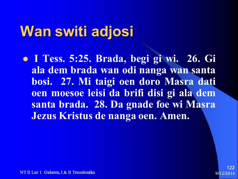 9/12/2014 NT II Les 1 Galaten, I & II Tessalonika 122 Wan switi adjosi I Tess.