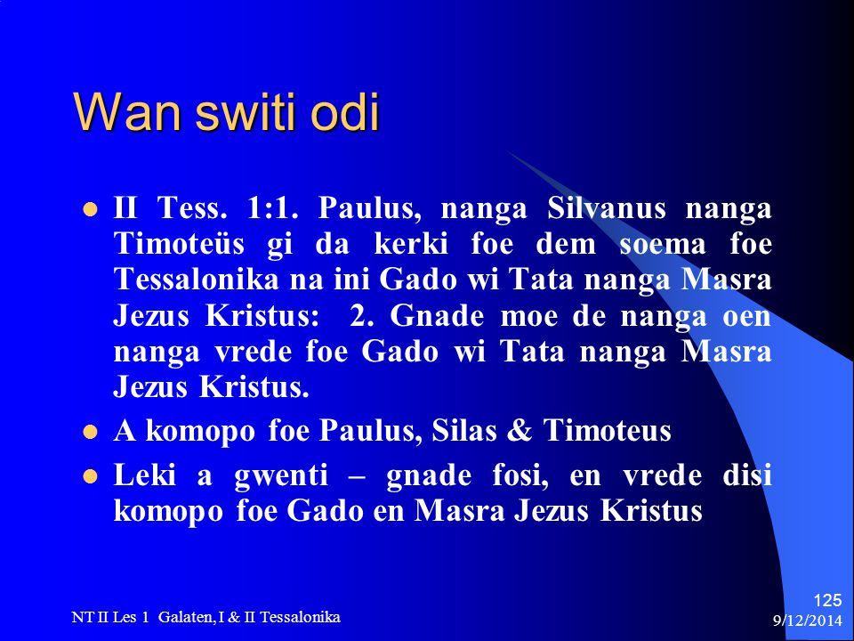9/12/2014 NT II Les 1 Galaten, I & II Tessalonika 125 Wan switi odi II Tess.