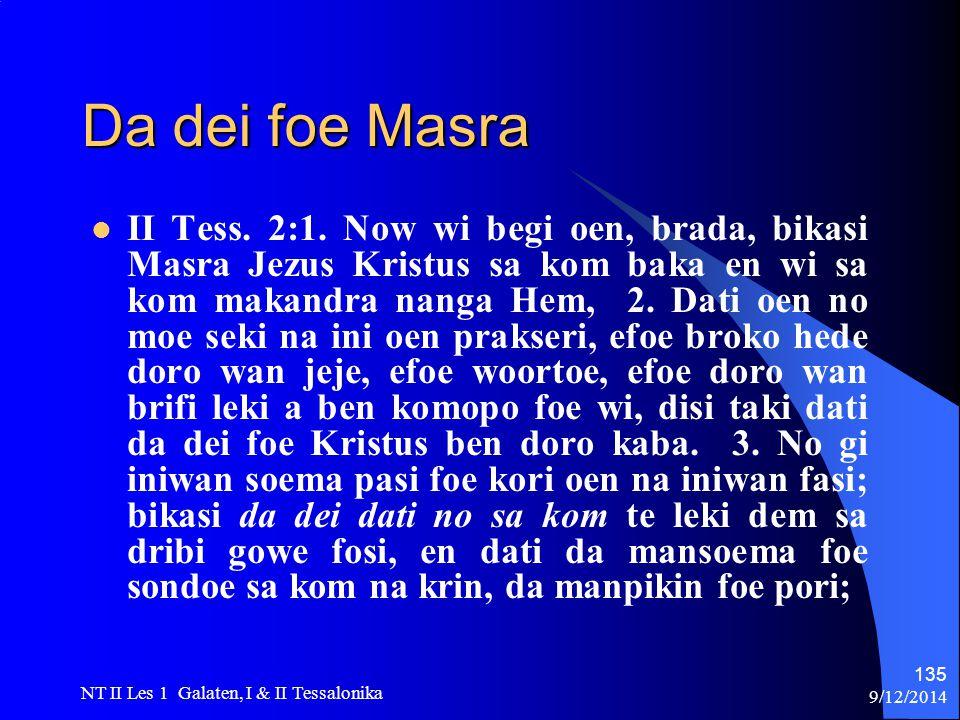 9/12/2014 NT II Les 1 Galaten, I & II Tessalonika 135 Da dei foe Masra II Tess.