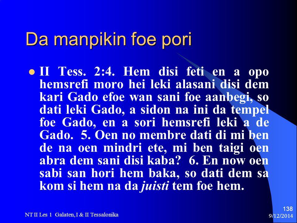 9/12/2014 NT II Les 1 Galaten, I & II Tessalonika 138 Da manpikin foe pori II Tess.