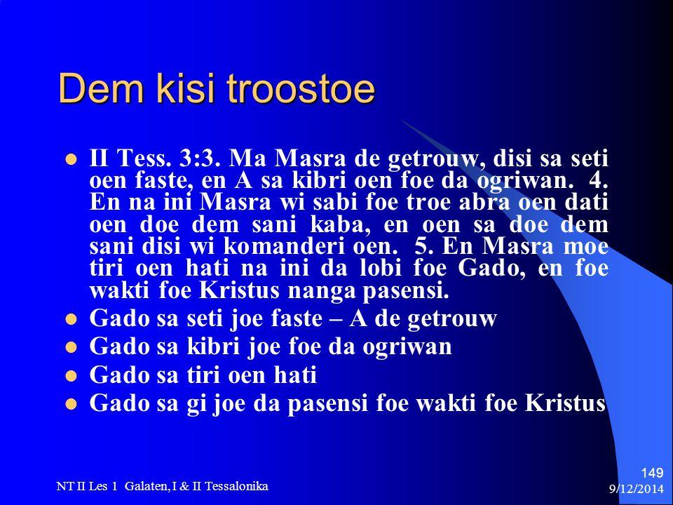 9/12/2014 NT II Les 1 Galaten, I & II Tessalonika 149 Dem kisi troostoe II Tess.