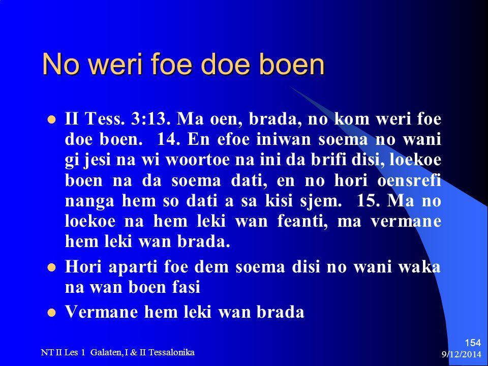 9/12/2014 NT II Les 1 Galaten, I & II Tessalonika 154 No weri foe doe boen II Tess.