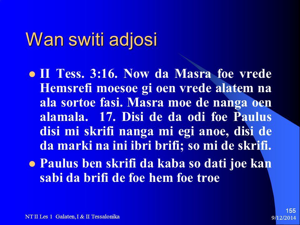 9/12/2014 NT II Les 1 Galaten, I & II Tessalonika 155 Wan switi adjosi II Tess.