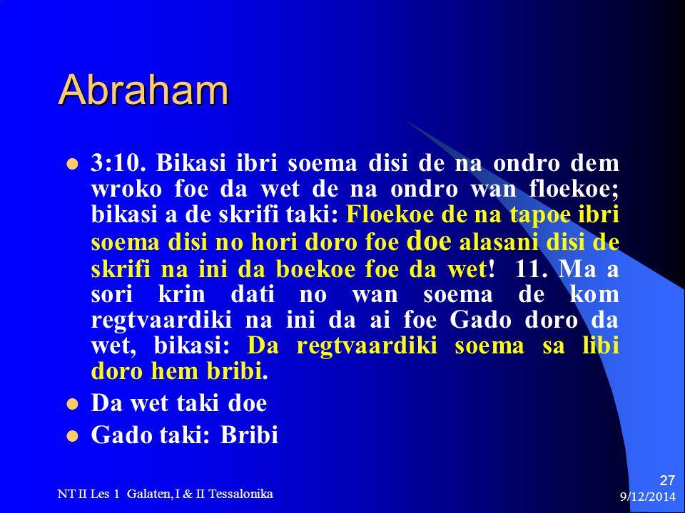 9/12/2014 NT II Les 1 Galaten, I & II Tessalonika 27 Abraham 3:10.