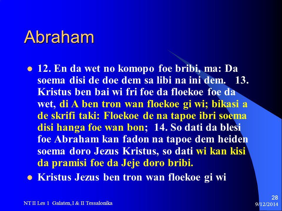 9/12/2014 NT II Les 1 Galaten, I & II Tessalonika 28 Abraham 12.