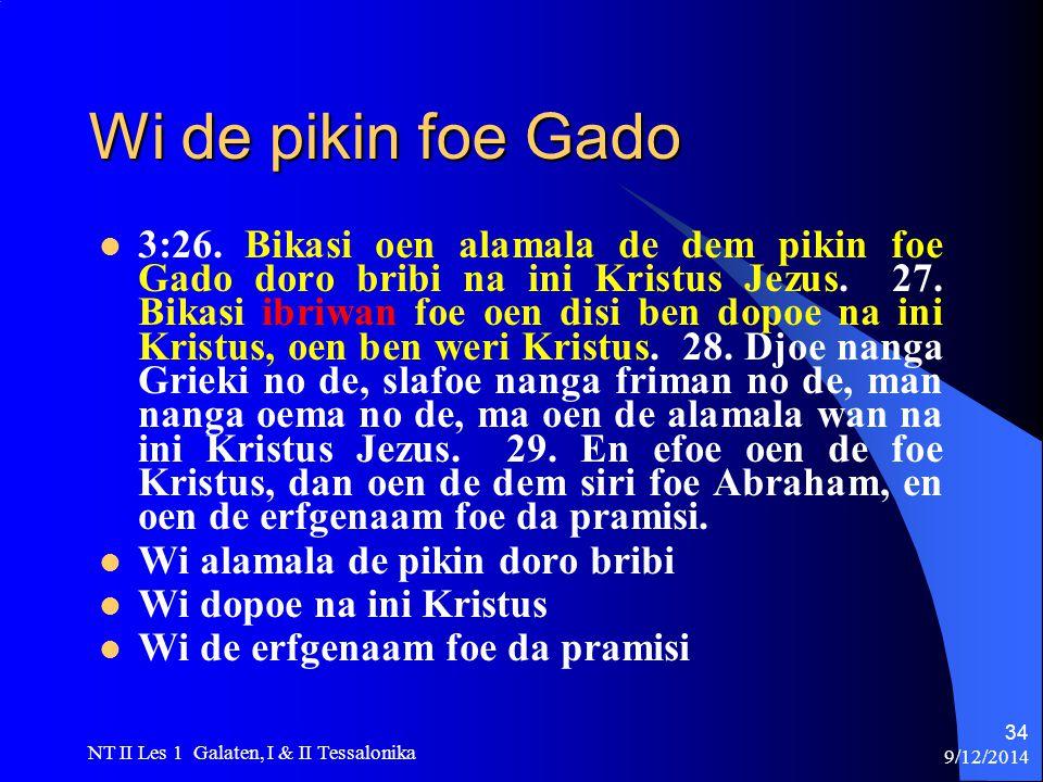 9/12/2014 NT II Les 1 Galaten, I & II Tessalonika 34 Wi de pikin foe Gado 3:26.