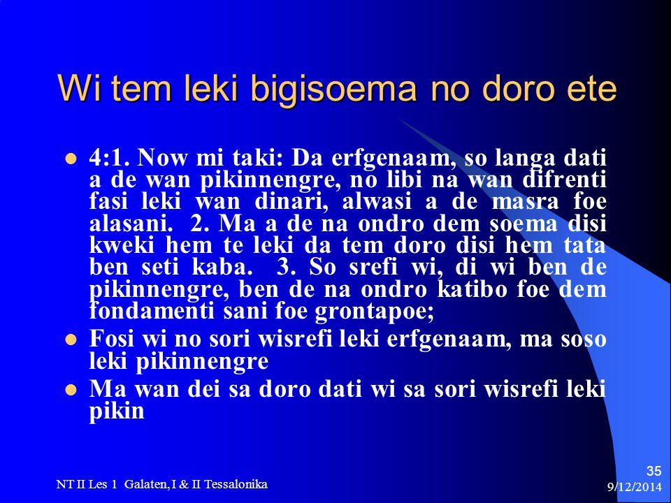 9/12/2014 NT II Les 1 Galaten, I & II Tessalonika 35 Wi tem leki bigisoema no doro ete 4:1.