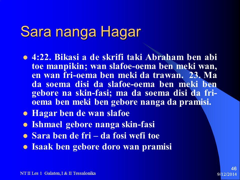 9/12/2014 NT II Les 1 Galaten, I & II Tessalonika 46 Sara nanga Hagar 4:22.