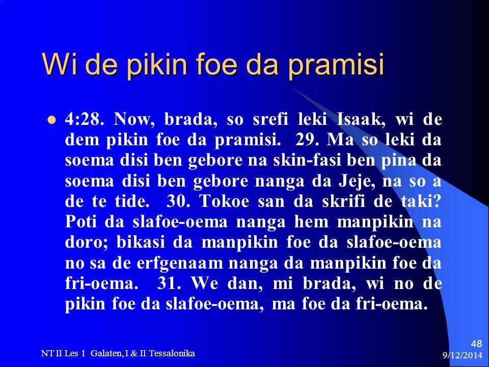 9/12/2014 NT II Les 1 Galaten, I & II Tessalonika 48 Wi de pikin foe da pramisi 4:28.