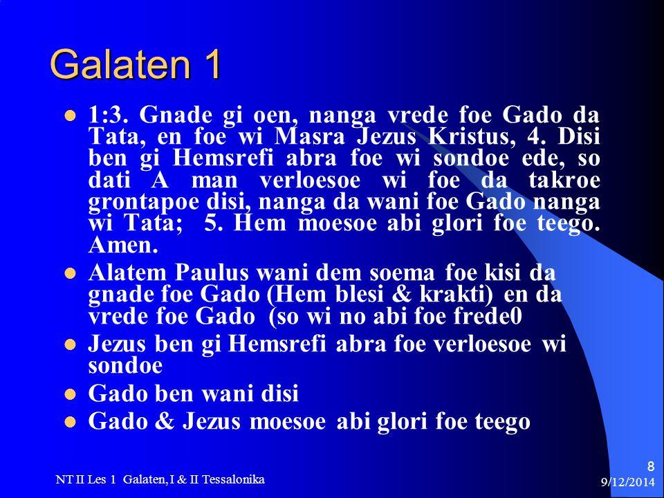 9/12/2014 NT II Les 1 Galaten, I & II Tessalonika 8 Galaten 1 1:3.