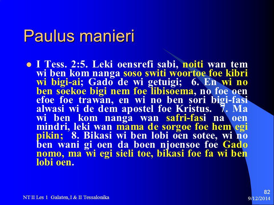9/12/2014 NT II Les 1 Galaten, I & II Tessalonika 82 Paulus manieri I Tess.