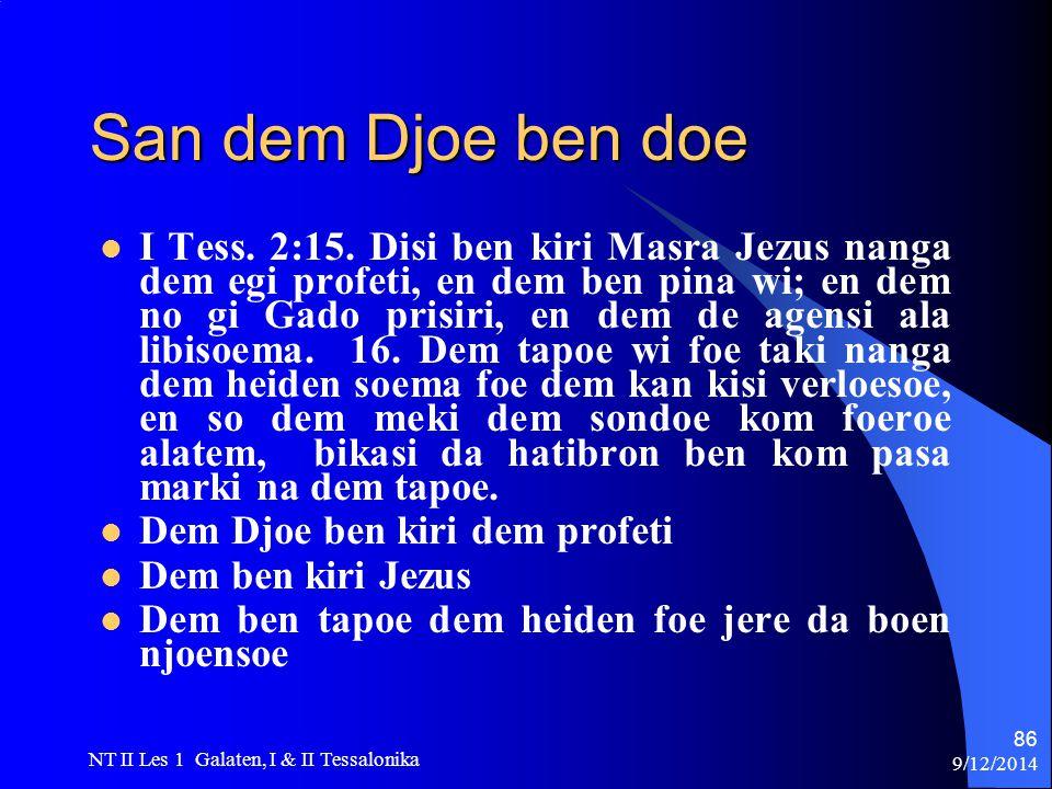 9/12/2014 NT II Les 1 Galaten, I & II Tessalonika 86 San dem Djoe ben doe I Tess.