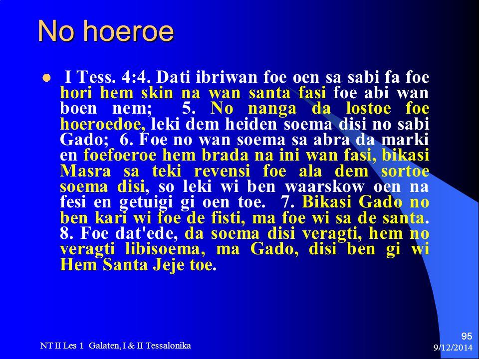 9/12/2014 NT II Les 1 Galaten, I & II Tessalonika 95 No hoeroe I Tess.