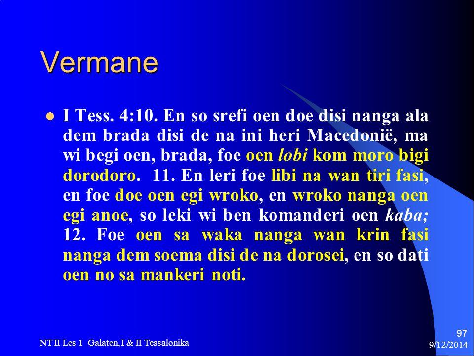 9/12/2014 NT II Les 1 Galaten, I & II Tessalonika 97 Vermane I Tess.