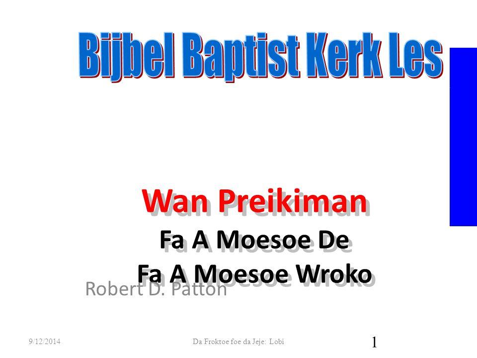 Wan Preikiman Fa A Moesoe De Fa A Moesoe Wroko Robert D.