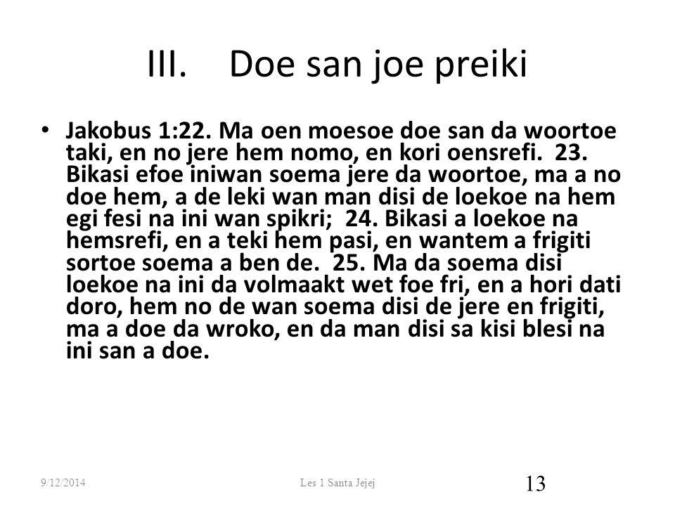 III.Doe san joe preiki Jakobus 1:22.