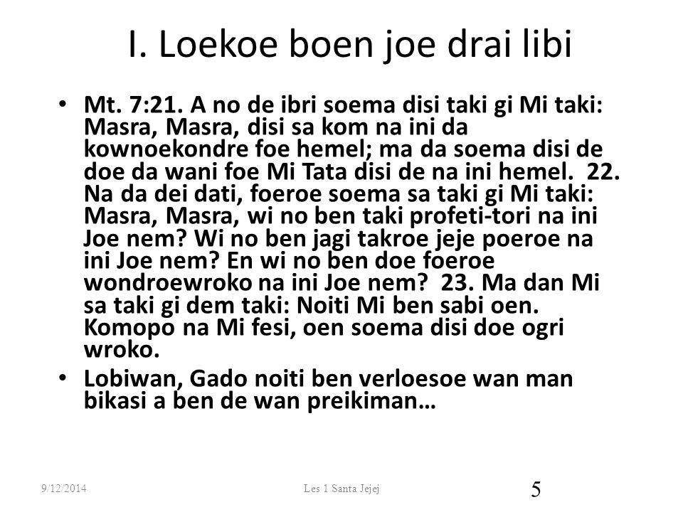 I.Loekoe boen joe drai libi Mt. 7:21.