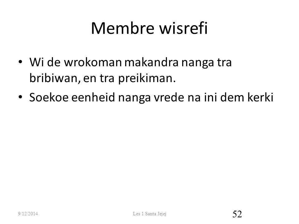 Membre wisrefi Wi de wrokoman makandra nanga tra bribiwan, en tra preikiman.