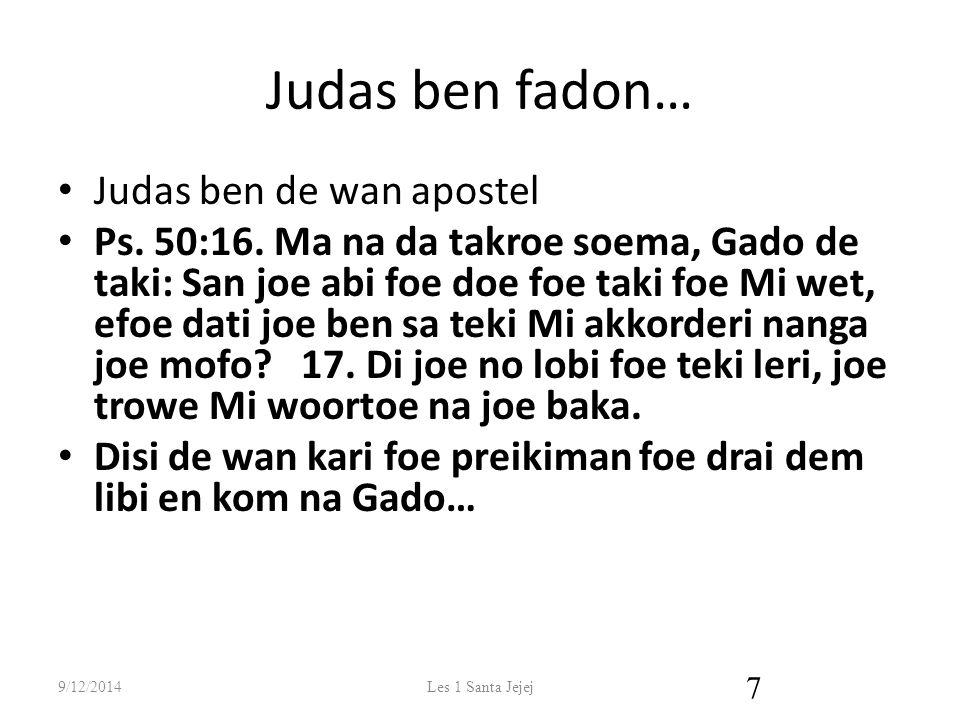 Judas ben fadon… Judas ben de wan apostel Ps.50:16.